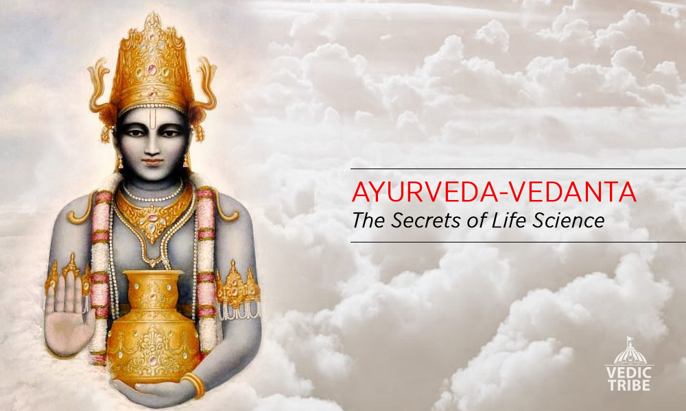 Ayurveda-vedanta: The Secrets of Life Science