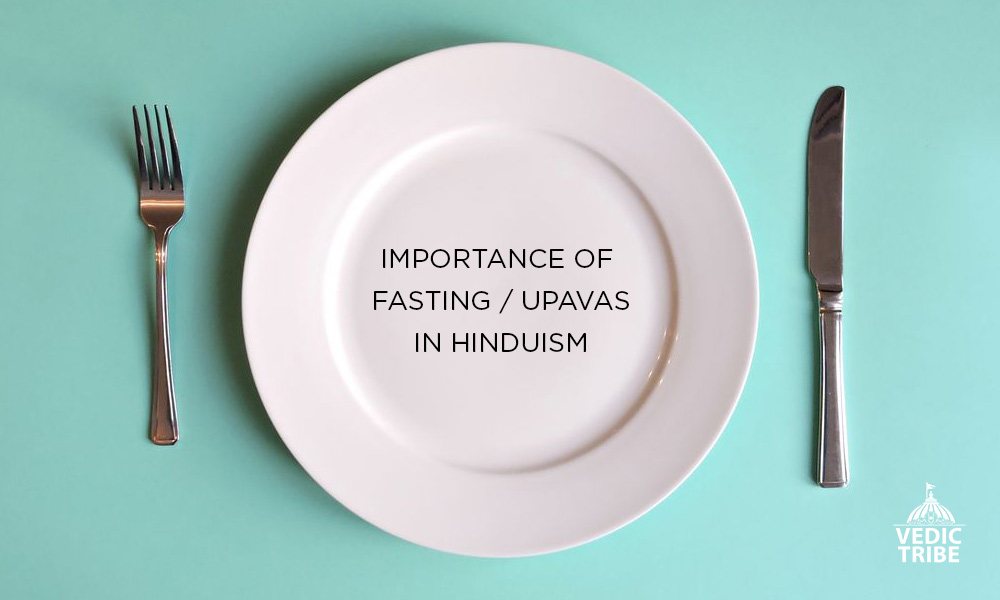 Importance of Fasting (Upavas/Vrats) in Hinduism