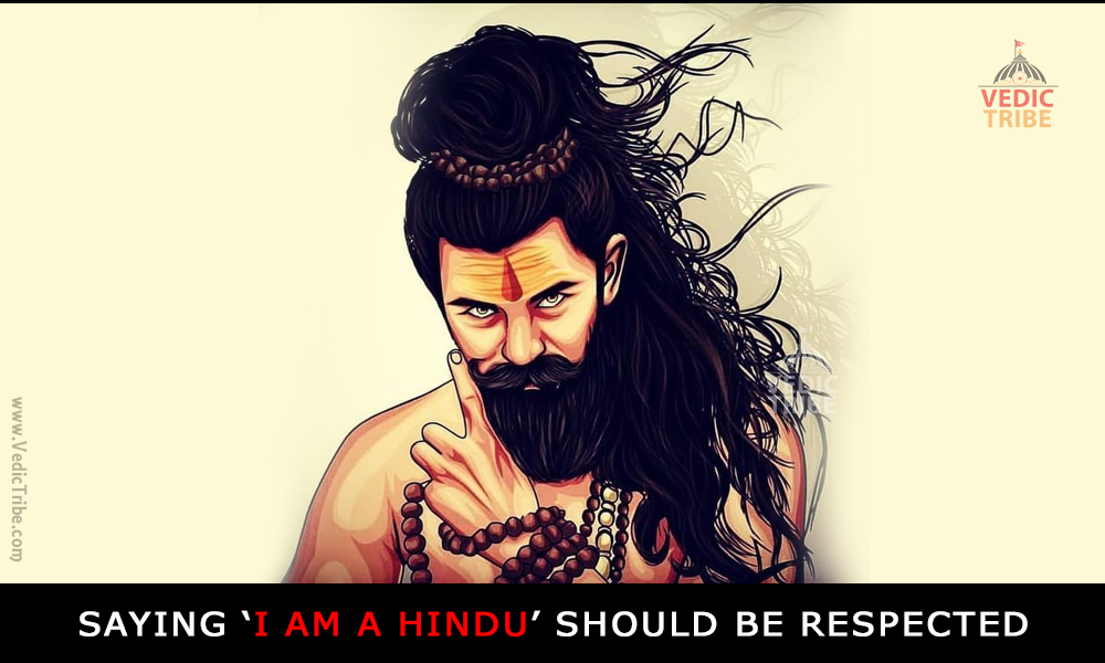 Saying 'I am a Hindu' should be respected