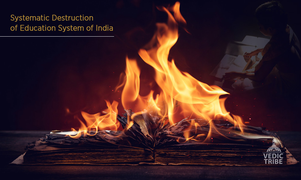 Systematic Destruction of Education System in India