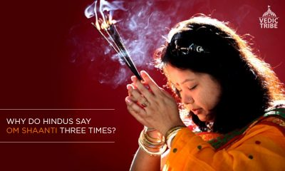 Why do Hindus say Om Shaanti Three Times