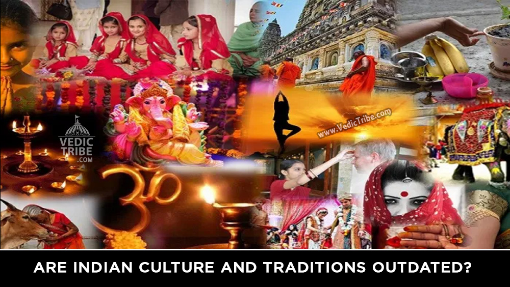 Are Indian Culture And Traditions Outdated?