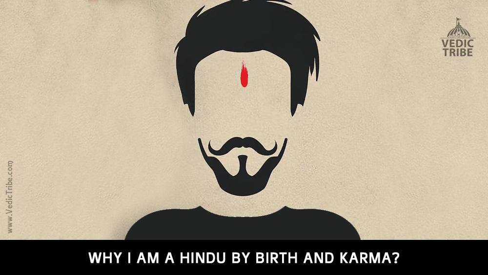 why I am a hindu by birth and karma