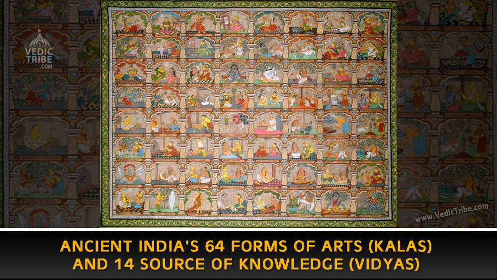 Ancient India's 64 Forms of Arts (Kalas) and 14 Source of Knowledge (Vidyas)