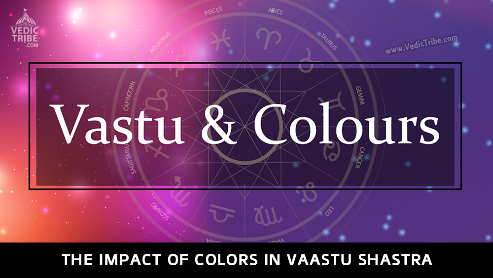The Impact of Colors in Vaastu Shastra